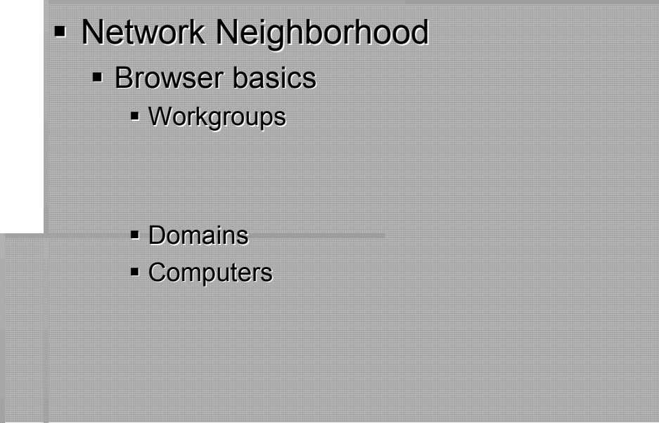 NetwoNetworkrk NeighborhoodNeighborhood BrowserBrowser basicsbasics WorkgrouWorkgrouppss DomDomaiainsns