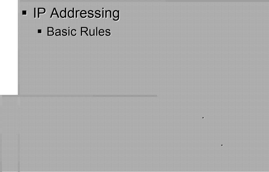 IPIP AddressinAddressingg BasicBasic RulesRules