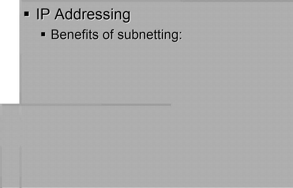 IPIP AddressinAddressingg BenefitsBenefits ofof subnesubnettting:ting: