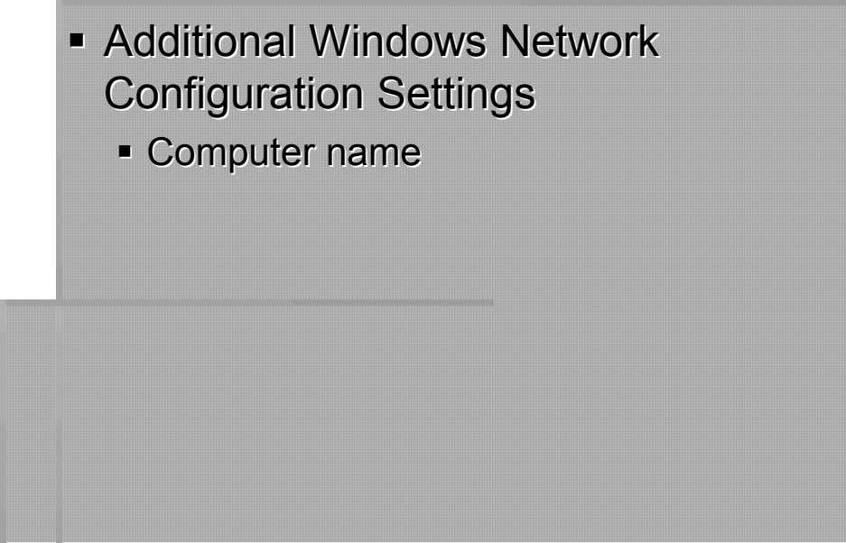 AdditionalAdditional WinWinddowsows NNetetwoworrkk ConfiguConfigurrationation SettingsSettings CCoomputmputeerr namename