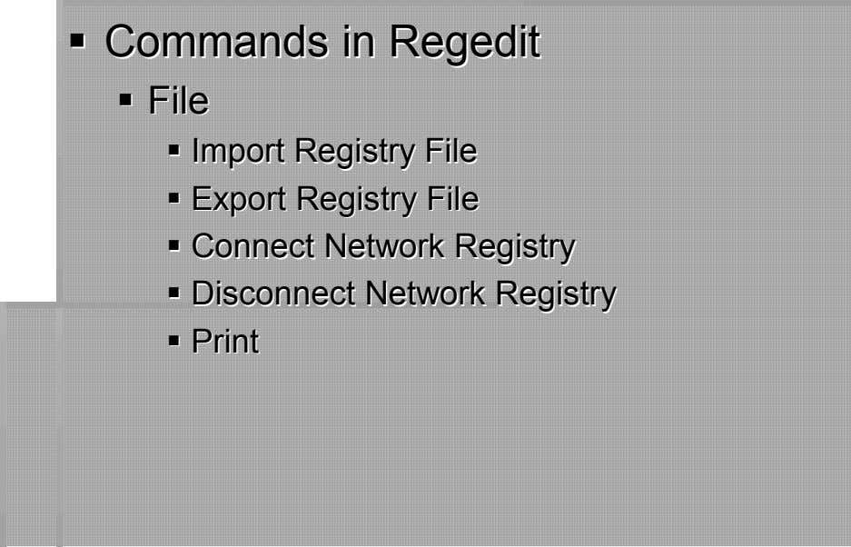 CommCommaandsnds inin RRegeditegedit FileFile ImporImportt ReReggistryistry FileFile EExxportport ReReggistryistry