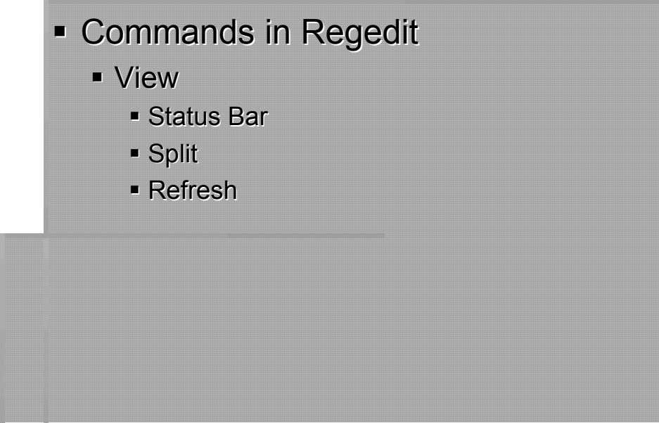 CommCommaandsnds inin RRegeditegedit ViewView StatusStatus BarBar SSpplitlit RefreshRefresh