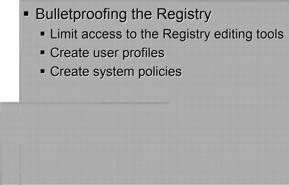 BulletproofingBulletproofing thethe RegisRegisttrryy LimitLimit accessaccess ttoo ththee RegistryRegistry editingediting