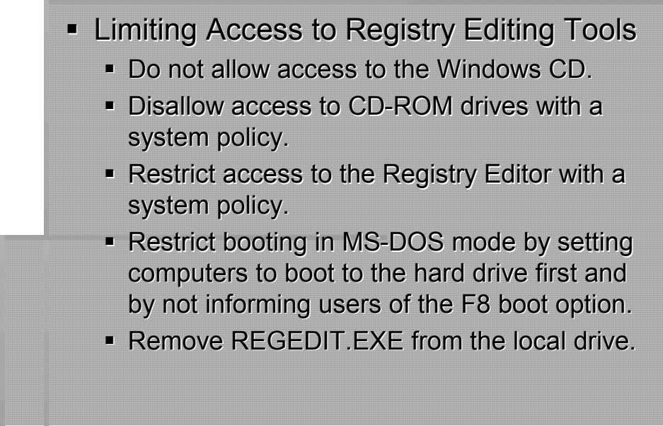 LimitingLimiting AccessAccess ttoo RegistryRegistry EditingEditing TToolsools DoDo notnot aallllooww accessaccess ttoo