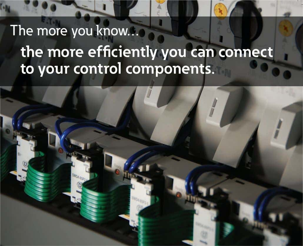 The more you know… the more efficiently you can connect to your control components.