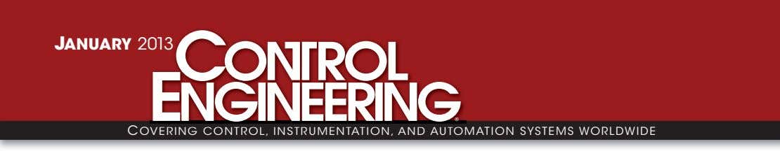 JANUARY 2013 ® C OVERING CONTROL, INSTRUMENTATION, AND AUTOMATION SYSTEMS WORLDWIDE