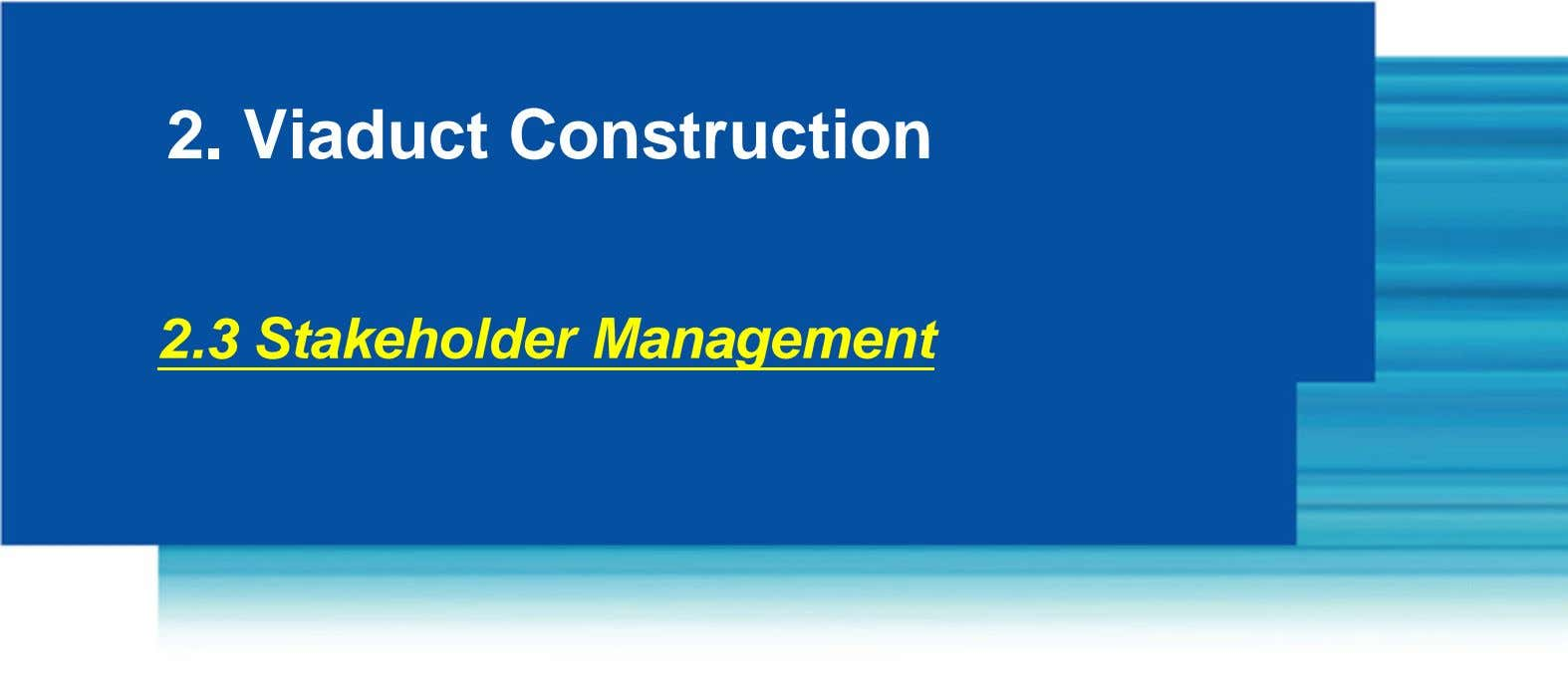 2. Viaduct Construction 2.3 Stakeholder Management
