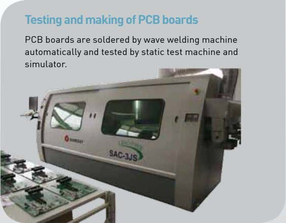 Testing and making of PCB boards PCB boards are soldered by wave welding machine automatically