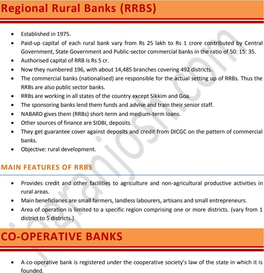 Regional Rural Banks (RRBS)  Established in 1975.  Paid-up capital of each rural bank
