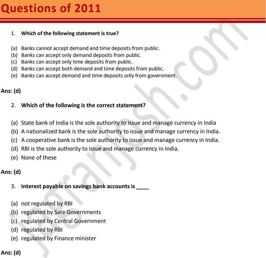 Questions of 2011 1. Which of the following statement is true? (a) Banks cannot accept