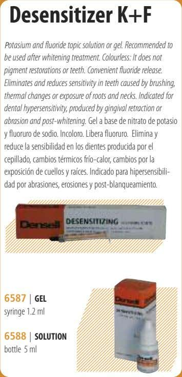 Desensitizer K+F Potasium and fluoride topic solution or gel. Recommended to be used after whitening