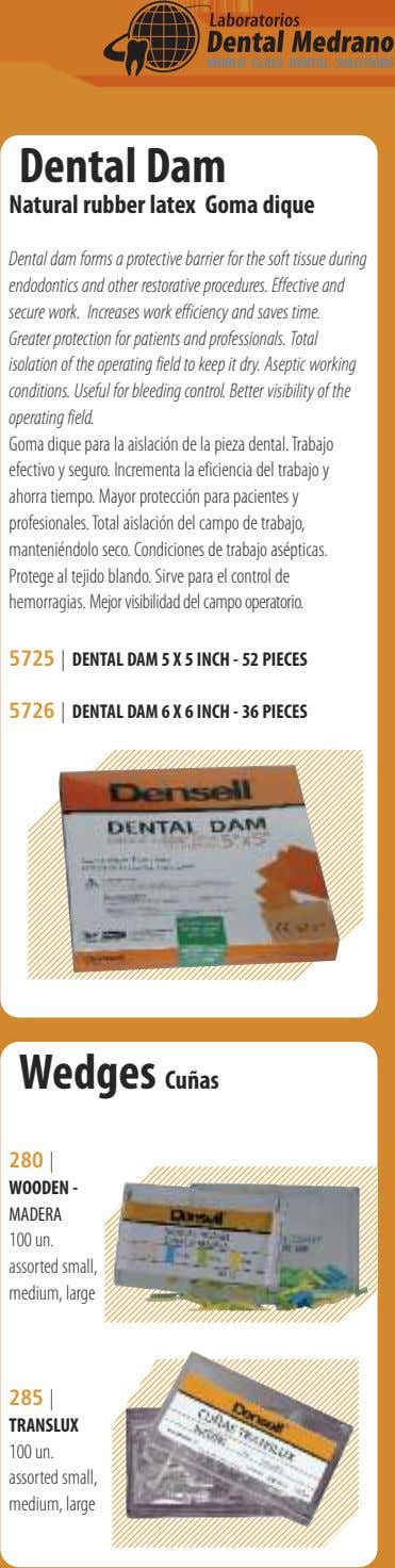 Dental Dam Natural rubber latex Goma dique Dental dam forms a protective barrier for the