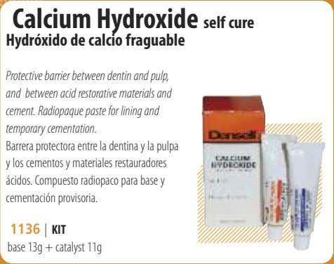 Calcium Hydroxide self cure Hydróxido de calcio fraguable Protective barrier between dentin and pulp, and