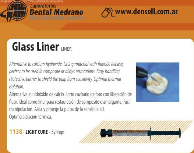 Glass Liner LINER Alternative to calcium hydroxide. Lining material with fluoride release, perfect to be