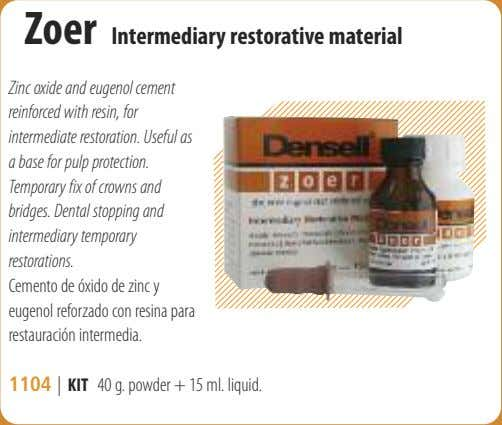 Zoer Intermediary restorative material Zinc oxide and eugenol cement reinforced with resin, for intermediate