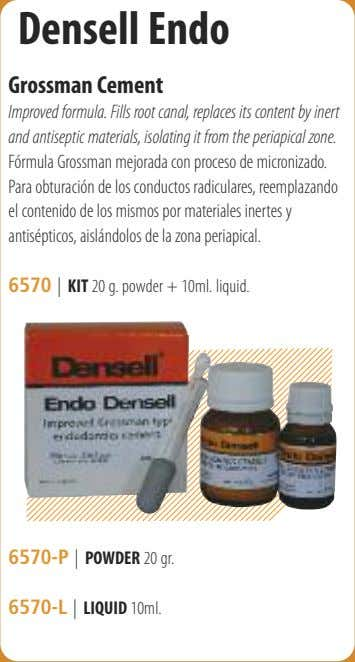 Densell Endo Grossman Cement Improved formula. Fills root canal, replaces its content by inert and