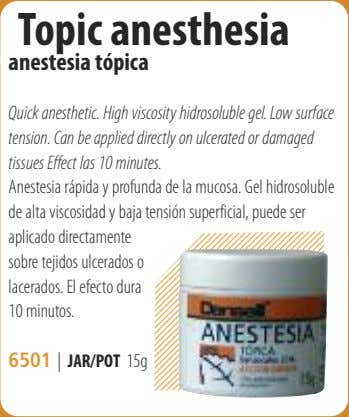 Topic anesthesia anestesia tópica Quick anesthetic. High viscosity hidrosoluble gel. Low surface tension. Can be