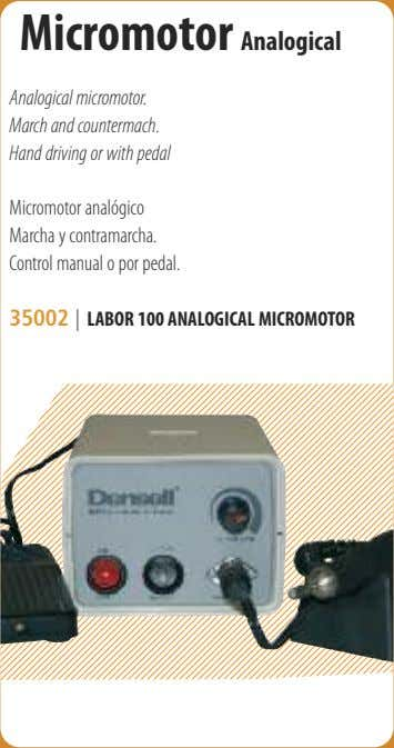 Micromotor Analogical Analogical micromotor. March and countermach. Hand driving or with pedal Micromotor analógico