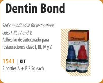Dentin Bond Self cure adhesive for restorations class I, III, IV and V. Adhesivo de