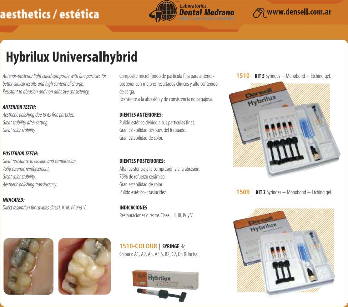 Hybrilux Univers a l h ybrid Anterior-posterior light cured composite with fine particles for better