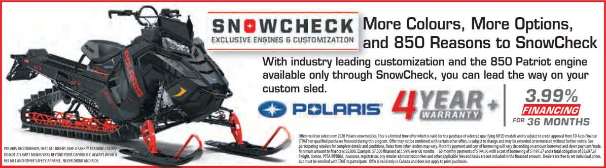 More Colours, More Options, and 850 Reasons to SnowCheck With industry leading customization and the