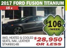 2017 FORD FUSION TITANIUM 15 K $ 106 /WEEK AWD, HEATED & COOLED SEATS, NAV.,