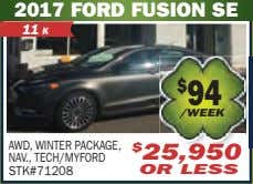 2017 FORD FUSION SE 11 K $ 94 /WEEK AWD, WINTER PACKAGE, NAV., TECH/MYFORD $