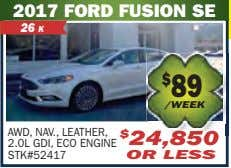 2017 FORD FUSION SE 26 K $ 89 /WEEK AWD, NAV., LEATHER, 2.0L GDI, ECO