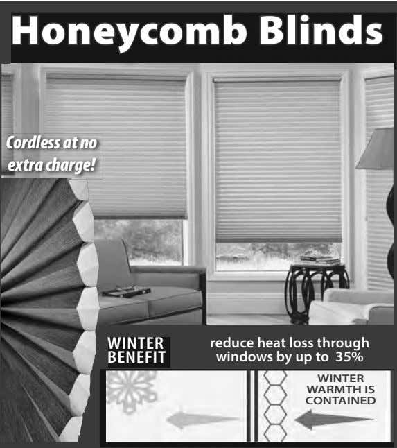 Honeycomb Blinds Cordless at no extra charge! WINTER BENEFIT reduce heat loss through windows by