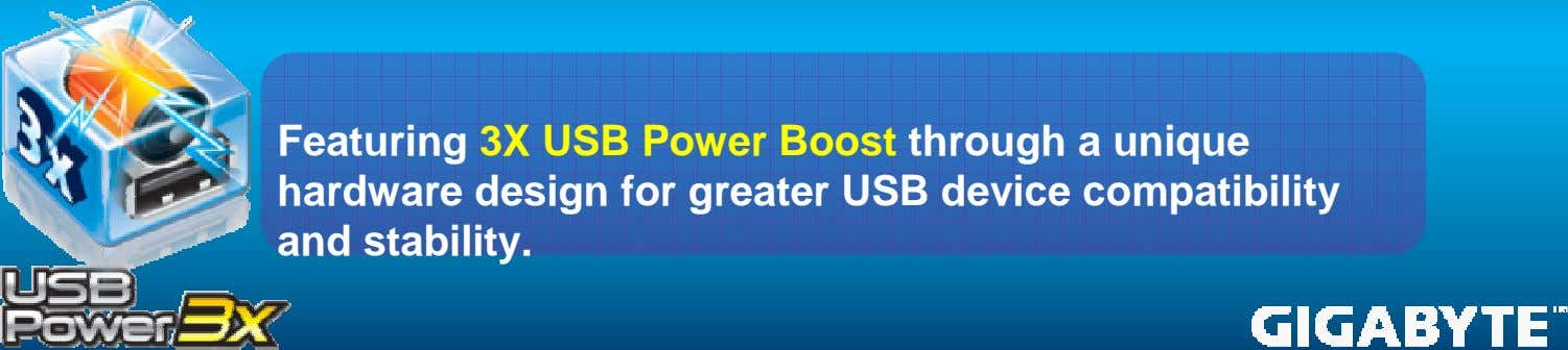 Featuring 3X USB Power Boost through a unique hardware design for greater USB device compatibility