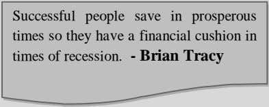 Successful people save in prosperous times so they have a financial cushion in times of