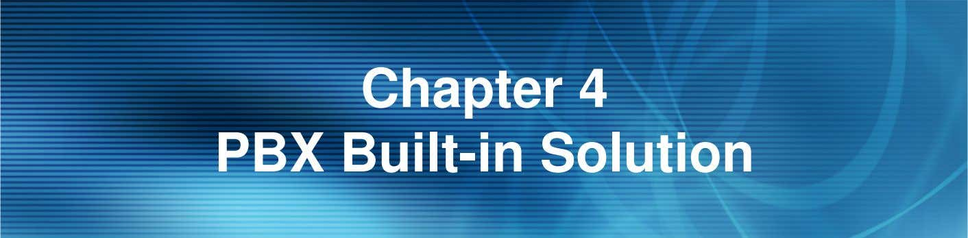Chapter 4 PBX Built-in Solution