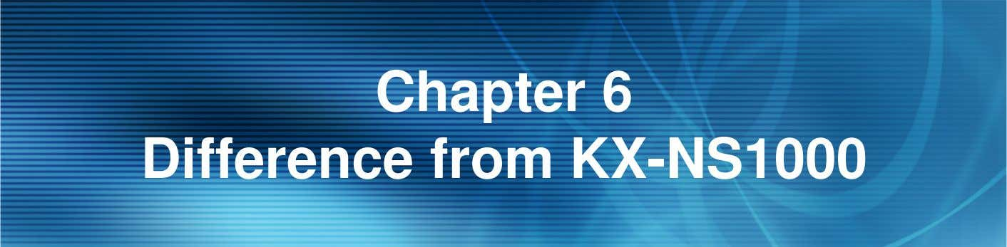 Chapter 6 Difference from KX-NS1000