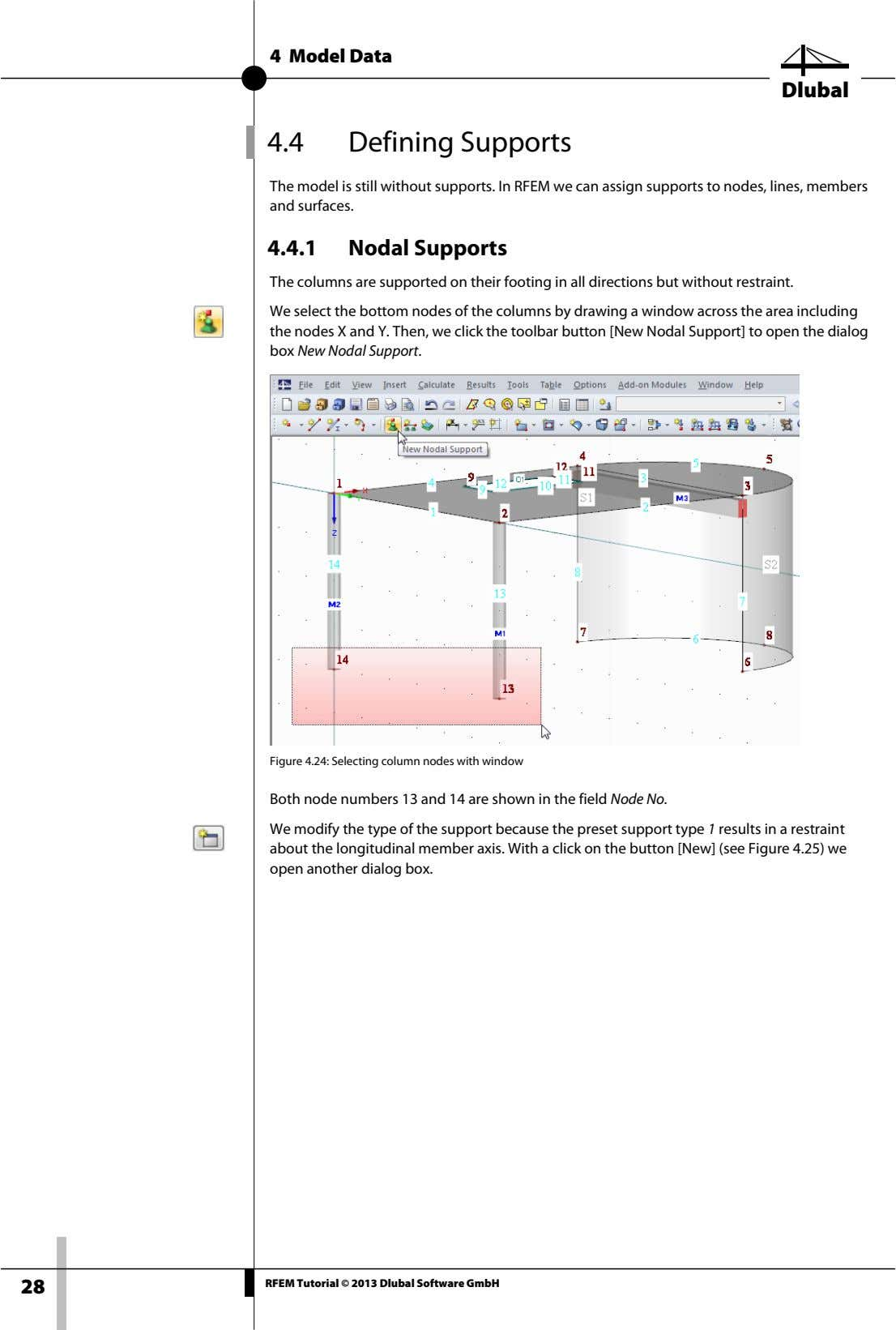 4 Model Data Dlubal 4.4 Defining Supports The model is still without supports. In RFEM