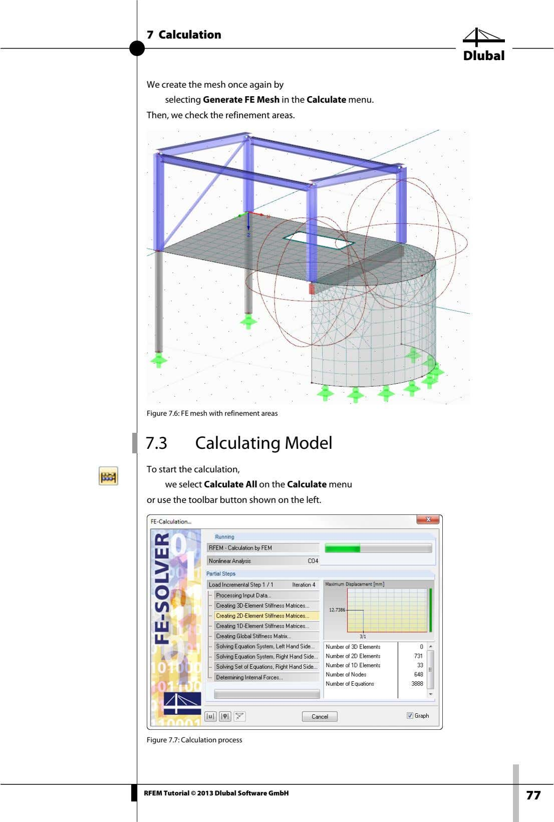 7 Calculation Dlubal We create the mesh once again by selecting Generate FE Mesh in