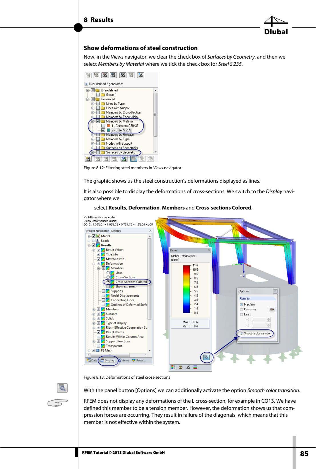 8 Results Dlubal Show deformations of steel construction Now, in the Views navigator, we clear