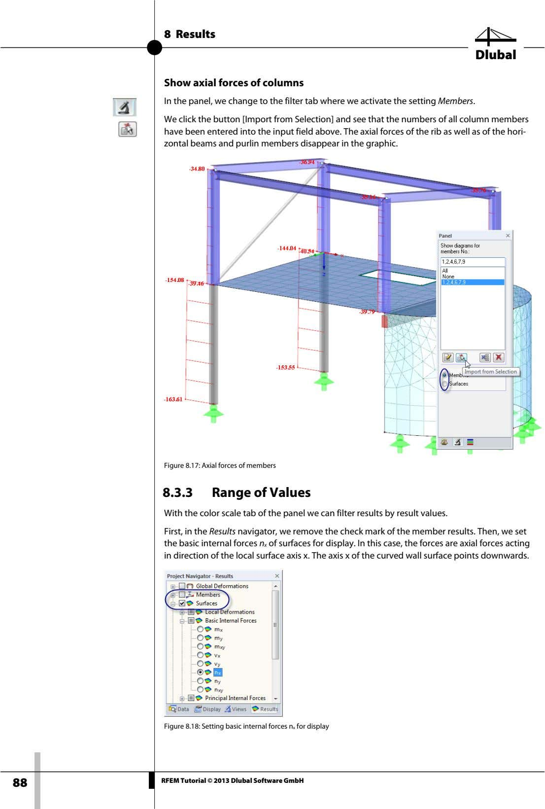 8 Results Dlubal Show axial forces of columns In the panel, we change to the