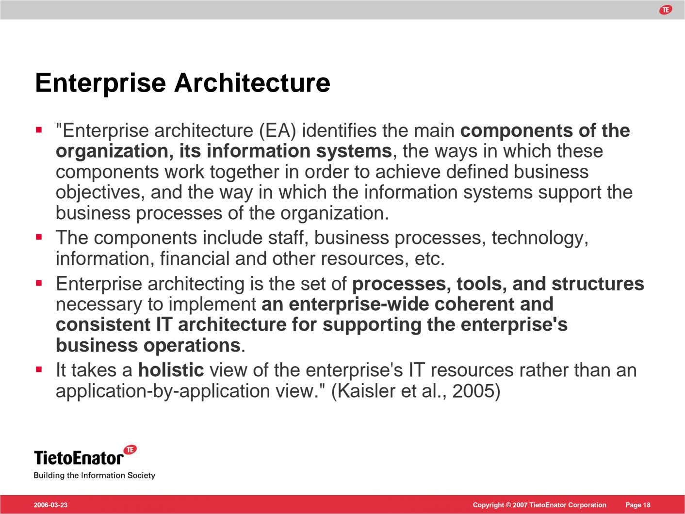 "Enterprise Architecture ""Enterprise architecture (EA) identifies the main components of the organization, its"