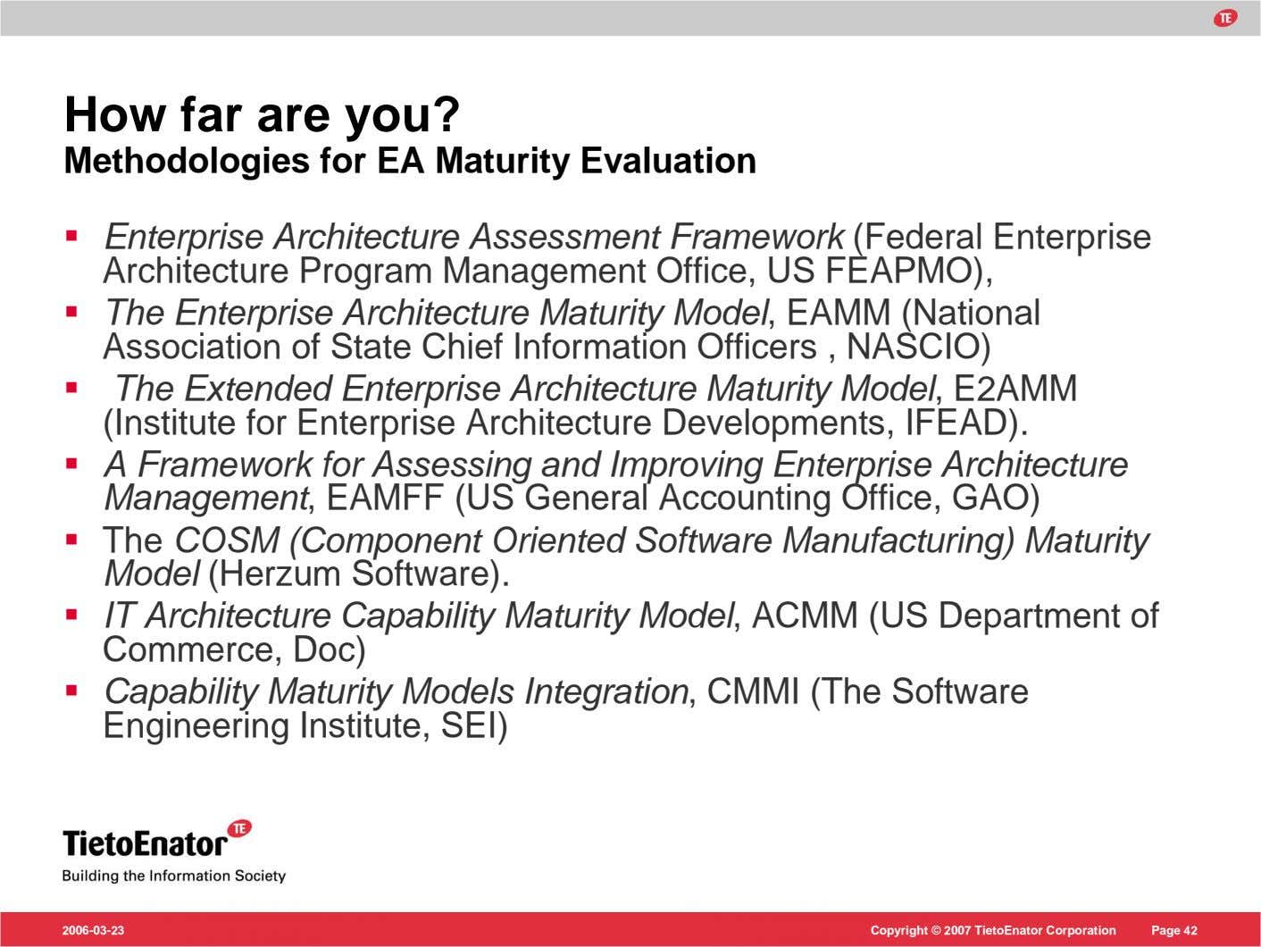 How far are you? Methodologies for EA Maturity Evaluation Enterprise Architecture Assessment Framework (Federal