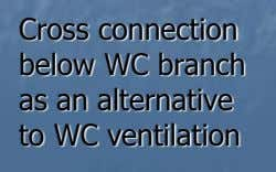 Cross connection below WC branch as an alternative to WC ventilation