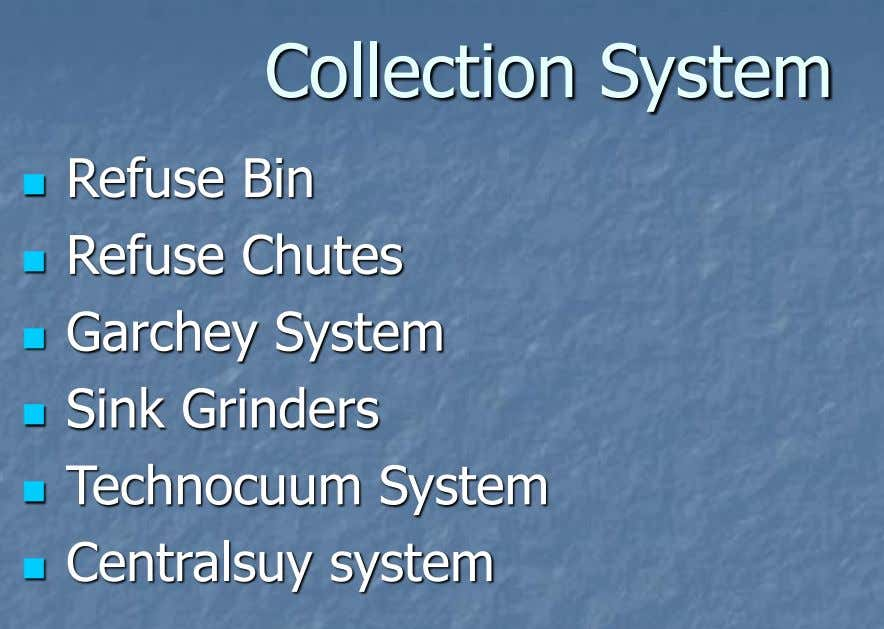 Collection System Refuse Bin  Refuse Chutes  Garchey System  Sink Grinders  Technocuum System