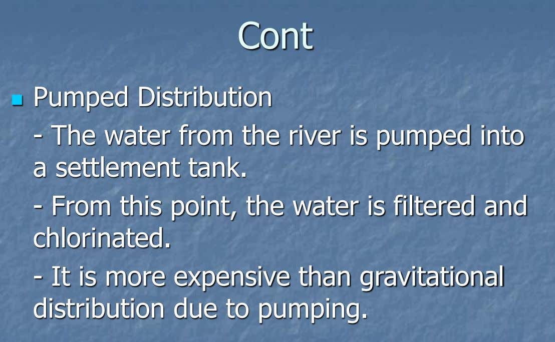 Cont Pumped Distribution  - The water from the river is pumped into a settlement tank.