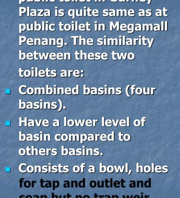 Plaza is quite same as at public toilet in Megamall Penang. The similarity between these two