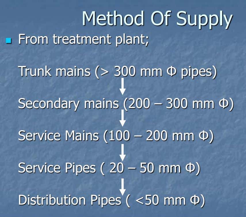Method Of Supply From treatment plant;  Trunk mains (> 300 mm Φ pipes) Secondary mains