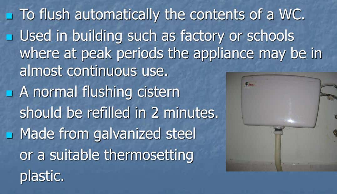 To flush automatically the contents of a WC.  Used in building such as factory or