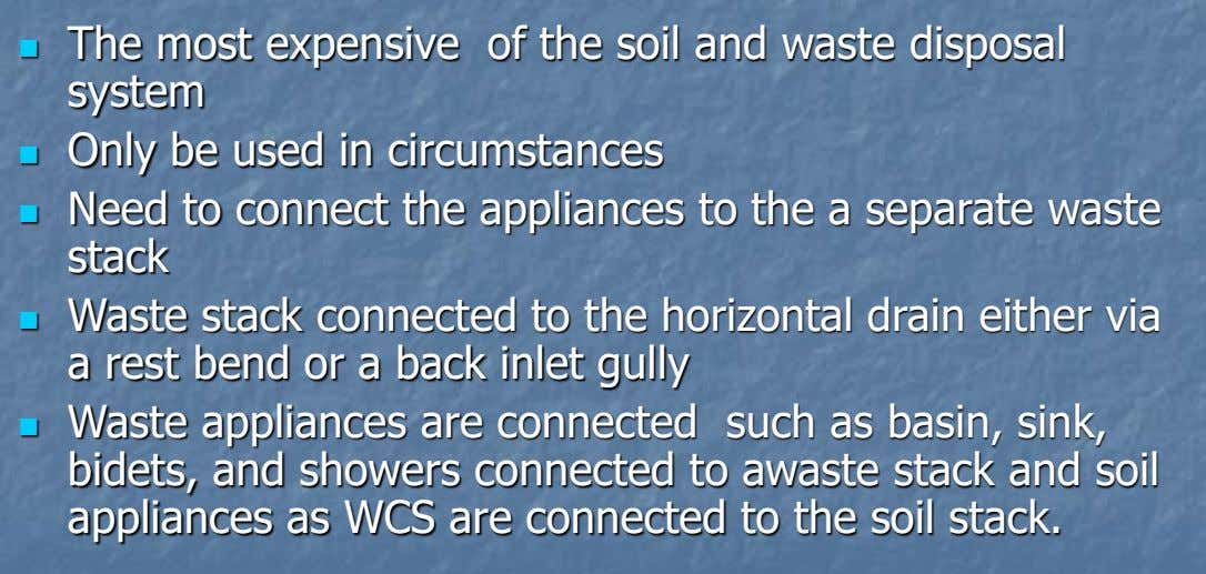  The most expensive of the soil and waste disposal system Only be used in circumstances