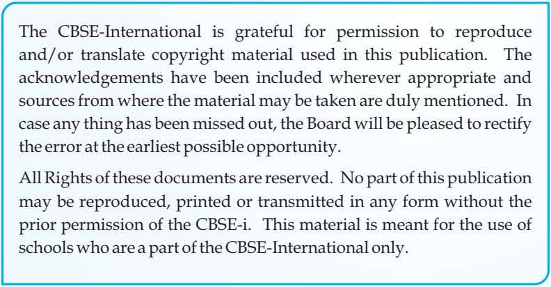 The CBSE-International is grateful for permission to reproduce and/or translate copyright material used in this