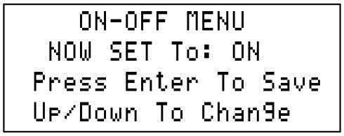 4.3- On/Off Menu This menu is accessed be pressing the On/Off key. It is not password