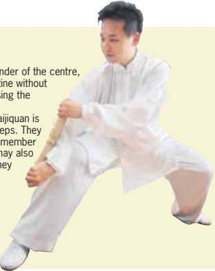 "work. You need time to re- lax as well."" jtchen@sph.com.sg WHAT IS HUNYUAN TAI CHI? HUNYUAN"
