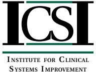 ICSI I NSTITUTE FOR C LINICAL S YSTEMS I MPROVEMENT